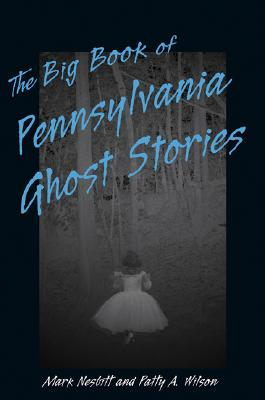 Image for Big Book of Pennsylvania Ghost Stories, The (Big Book of Ghost Stories)