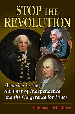 Image for Stop the Revolution: America in the Summer of Independence and the Conference for Peace
