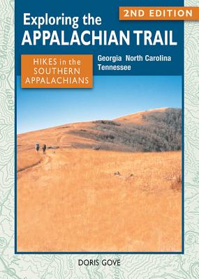 Image for EXPLORING THE APPALACHIAN TRAIL: HIKES IN THE SOUTHERN APPALACHIANS