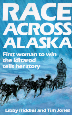 Image for Race Across Alaska: First Woman to Win the Iditarod Tells Her Story