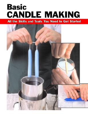 Image for Basic Candle Making: All the Skills and Tools You Need to Get Started (How To Basics)