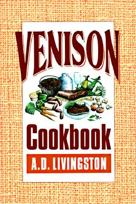 Venison Cookbook (A. D. Livingston Cookbooks), Livingston, A. D.