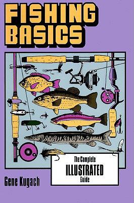 Fishing Basics, GENE KUGACH