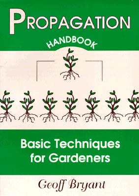 Image for Propagation Handbook: Basic Techniques for Gardeners