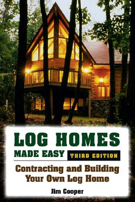 Image for Log Homes Made Easy: Contracting and Building Your Own Log Home