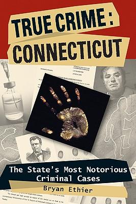 """True Crime: Connecticut, """"Ethier, Bryan"""""""