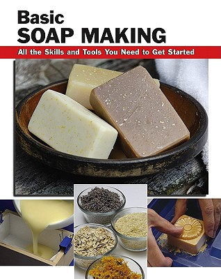 Basic Soap Making: All the Skills and Tools You Need to Get Started (How To Basics), Letcavage, Elizabeth