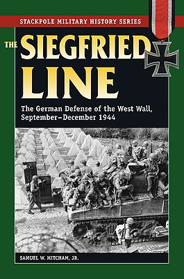 Image for Siegfried Line, The: The German Defense of the West Wall, September-December 1944 (Stackpole Military History Series)