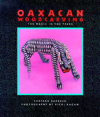 Image for Oaxacan Woodcarving: The Magic in the Trees