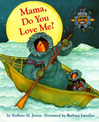 Image for Mama Do You Love Me?: (Children's Storytime Book, Arctic and Wild Animal Picture Book, Native American Books for Toddlers)