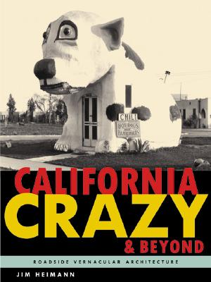 Image for California Crazy and Beyond: Roadside Vernacular Architecture