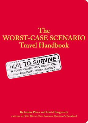 The Worst Case Scenario Survival Handbook: Travel, Joshua Piven; David Borgenicht
