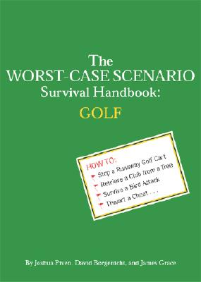 The Worst Case Scenario Survival Handbook: Golf, Grace, James; Borgenicht, David; Grace, Jim; Piven, Joshua