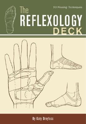 The Reflexology Deck: 50 Healing Techniques (Cards), Dreyfuss, Katy
