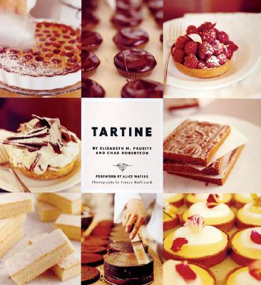 Tartine, Elisabeth M. Prueitt; Chad Robertson; France Ruffenach [Photographer]; Alice Waters [Foreword];