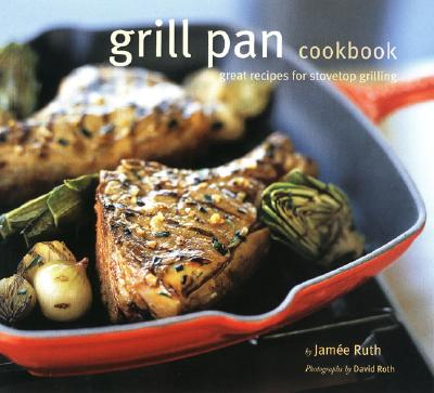 Image for GRILL PAN COOKBOOK : GREAT RECIPES FOR S