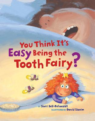 """You Think It's Easy Being the Tooth Fairy?, """"Bell-Rehwoldt, Sheri"""""""