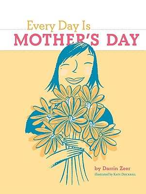 Every Day Is Mother's Day, Zeer, Darrin