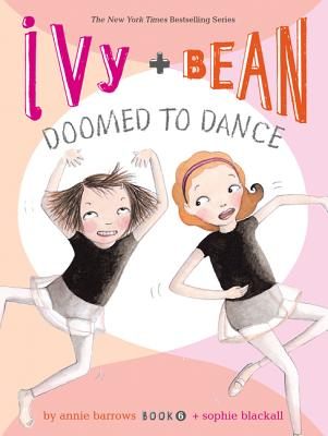 Image for Ivy & Bean: Doomed to Dance (Ivy & Bean, Book 6)