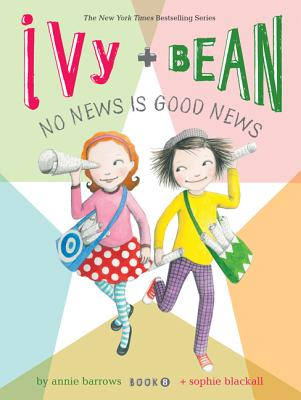 Image for Ivy and Bean No News Is Good News (Book 8): (Best Friends Books for Kids, Elementary School Books, Early Chapter Books) (Ivy & Bean (IVYB))