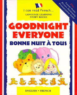 Image for Bonne Nuit a Tous: Goodnight Everyone (I Can Read French) (I Can Read French: Language Learning Story Books) (French and English Edition)