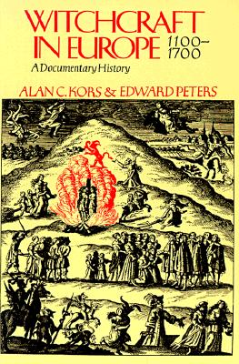 Image for Witchcraft in Europe, 1100-1700: A Documentary History (The Middle Ages Series)