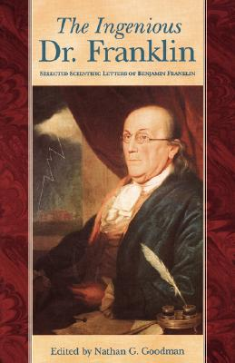 Image for The Ingenious Dr. Franklin: Selected Scientific Letters of Benjamin Franklin (Pennsylvania Paperbacks)