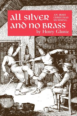 Image for All Silver and No Brass: An Irish Christmas Mumming