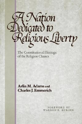 Image for Nation Dedicated to Religious Liberty: The Constitutional Heritage of the Religion Clauses
