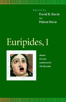 Image for Euripides, 1: Medea, Hecuba, Andromache, the Bacchae (Penn Greek Drama Series) (Vol 1)