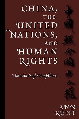 Image for China, the United Nations, and Human Rights: The Limits of Compliance (Pennsylvania Studies in Human Rights)