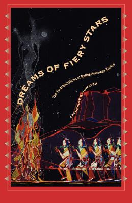Image for Dreams of Fiery Stars: The Transformations of Native American Fiction (Penn Studies in Contemporary American Fiction)