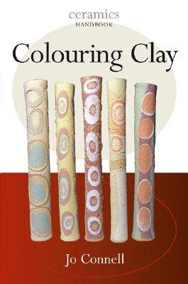 Coloring Clay (Ceramics Handbooks), Connell, Jo