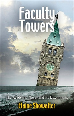 Faculty Towers: The Academic Novel and Its Discontents (Personal Takes), Showalter, Elaine