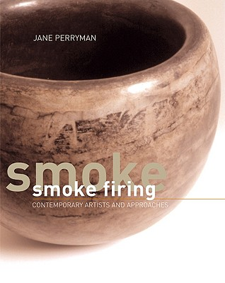Image for Smoke Firing: Contemporary Artists and Approaches