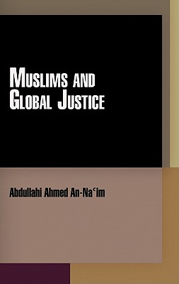 Image for Muslims and Global Justice (Pennsylvania Studies in Human Rights)