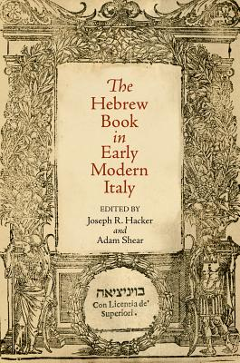 The Hebrew Book in Early Modern Italy (Jewish Culture and Contexts)
