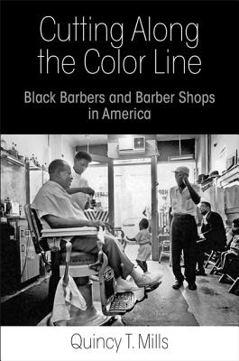 Image for Cutting Along the Color Line: Black Barbers and Barber Shops in America