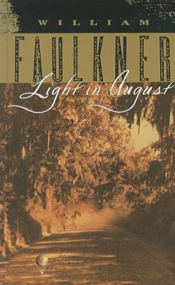 Light in August: The Corrected Text, Faulkner, William