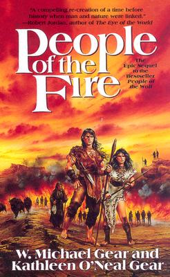 People of the Fire (The First North Americans series, Book 2), Kathleen O'Neal Gear, W. Michael Gear