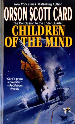 Children of the Mind (Ender, Book 4) (Ender Quartet), Orson Scott Card