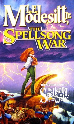 The Spellsong War: The Second Book of the Spellsong Cycle (Spellsong Cycle), L. E. Modesitt Jr.