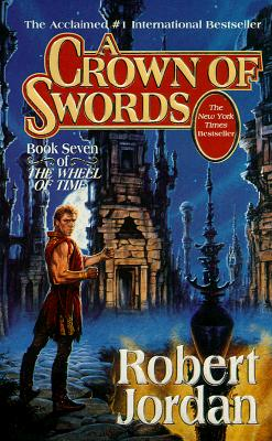 A Crown of Swords (The Wheel of Time, Book 7), Jordan, Robert