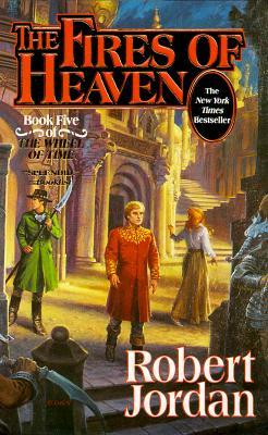 The Fires of Heaven (The Wheel of Time, Book 5), ROBERT JORDAN