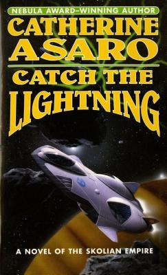 Image for Catch The Lightning (The Saga of the Skolian Empire)