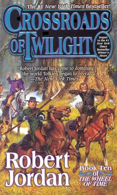 Crossroads of Twilight (Wheel of Time, Book 10), Jordan, Robert