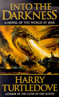 Into the Darkness (World at War, Book 1), Turtledove, Harry
