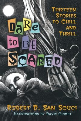Image for Dare to Be Scared: Thirteen Stories to Chill and Thrill