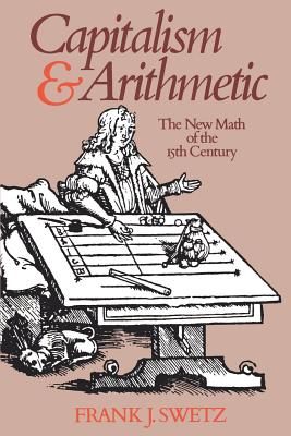 Image for Capitalism and Arithmetic: The New Math of the 15th Century- Including the Full