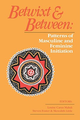Image for Betwixt and Between: Patterns of Masculine and Feminine Initiation